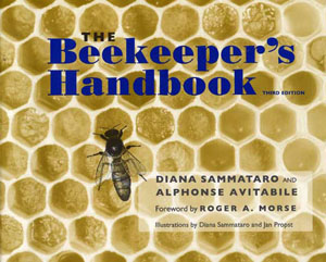 The Beekeeper's Handbook, Third Edition, 1998 - Diana Sammataro and Alphonse Avitabile, Cornell University Press