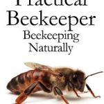 Book Review: The Practical Beekeeper: Beekeeping Naturally [Volumes I, II & III] by Michael Bush
