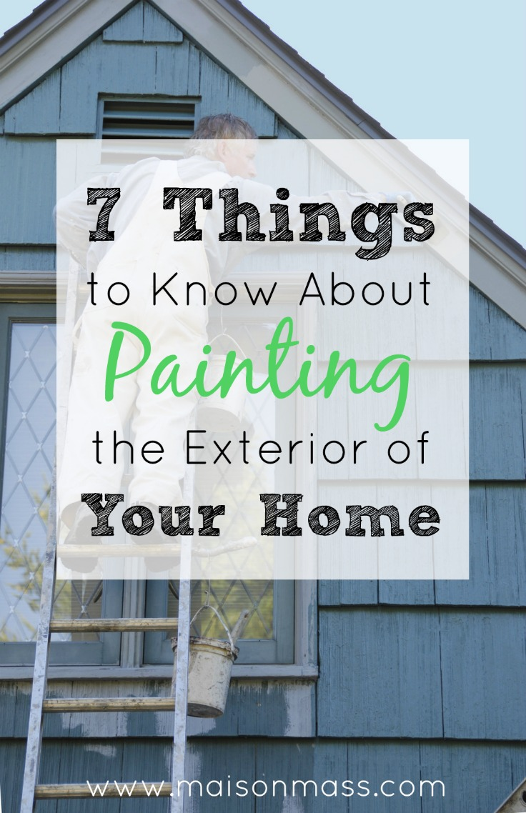 7 Things To Know About Painting The Exterior Of Your Home Maison Mass