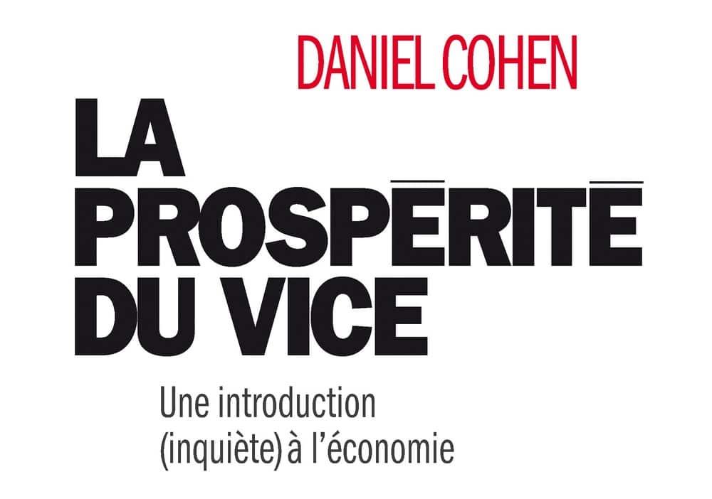 La Prospérité du vice - Daniel Cohen (2009)