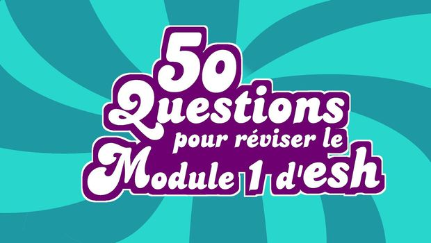 Quiz - 50 questions pour réviser le module 1 d'ESH