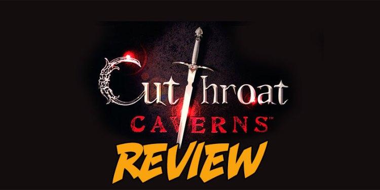 cutthroatcavernsREVIEW