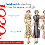 From the Bookcase: Fashionable Clothing from the Sears Catalogs – Mid 1930s by Tammy Ward
