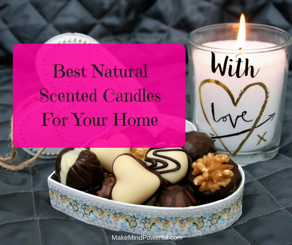 Best Natural Scented Candles For Your Home (2018 Guide)