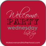 Welcome Party Wednesday Link-Up in on Facebook today!