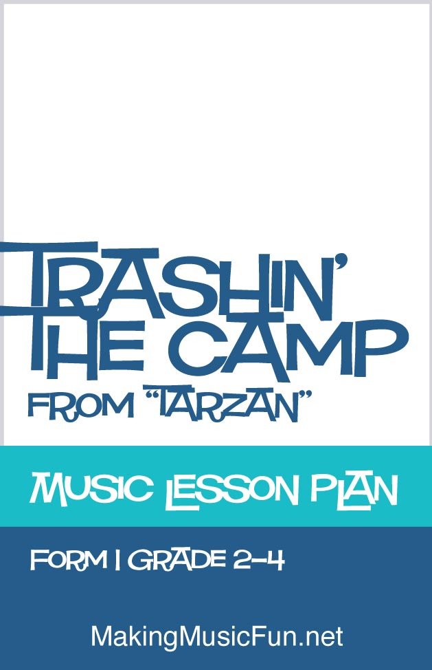 Trashin\u0027 the Camp (Tarzan) Free Music Lesson Plan (AABA Form)