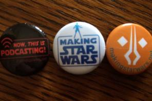 Star Wars Celebration Anaheim: Live Podcast, MakingStarWars Buttons and Fan Site Riches!