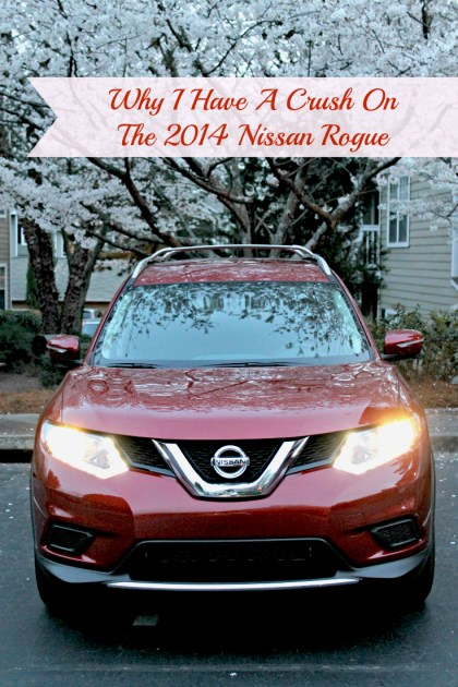 Why I Have A Crush On The 2014 Nissan Rogue