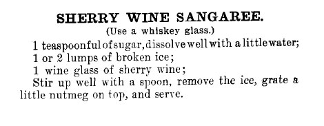 "Harry Johnson's Sherry Wine Sangaree from his ""New And Improved Bartendes' Manual"" (1882)"