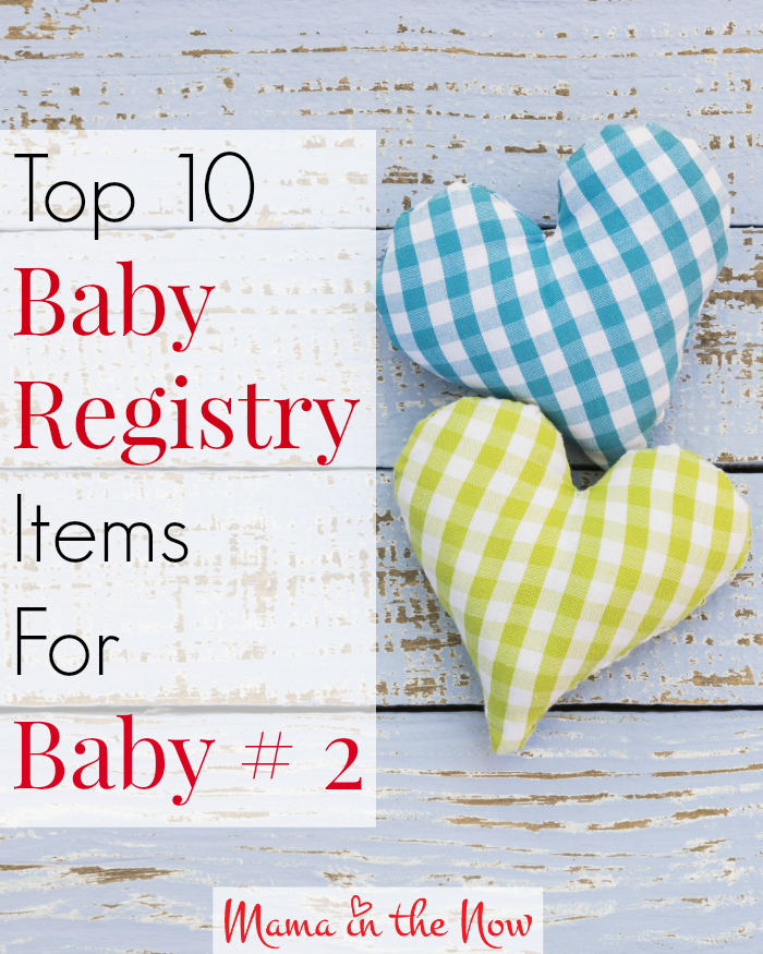 Top 10 Baby Registry Items For Baby # 2