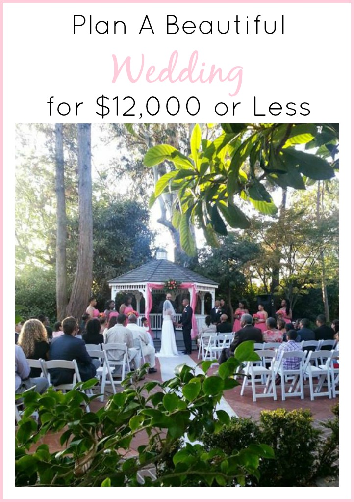How To Have A Wedding For $12,000 Or Less - Mama Knows It All
