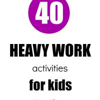 40 Heavy Work Activities for Kids