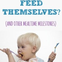 When Can Kids Feed Themselves? (and other mealtime milestones)