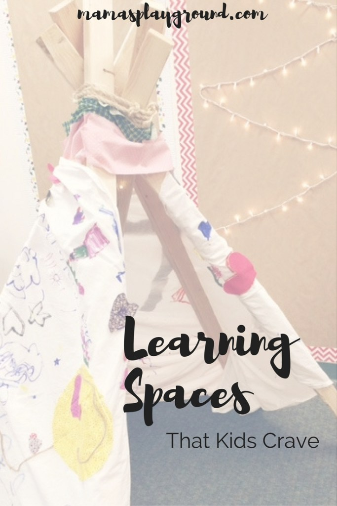 Create learning spaces in your classroom or in your home that your kids are craving.