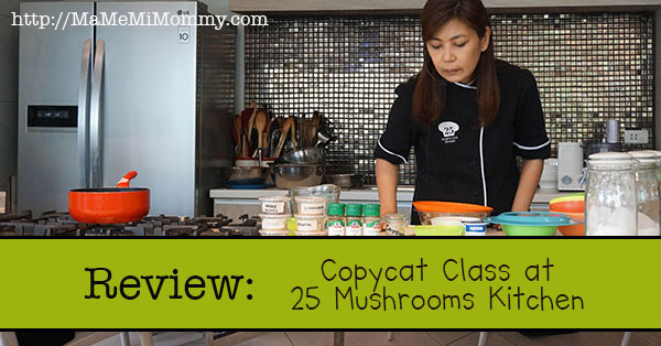 Review: Copycat Class at 25 Mushrooms Kitchen