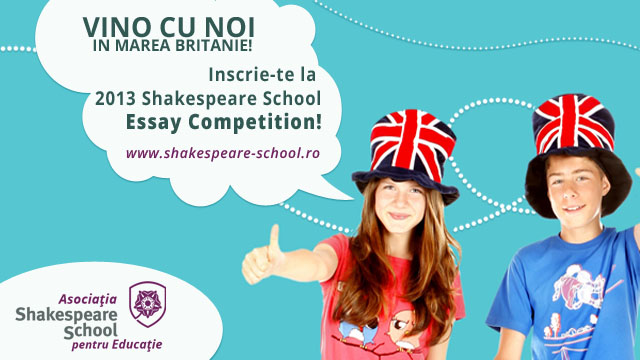 concurs shakespeare school essay competition Atunci participa la editia a 10-a shakespeare school essay competition si poti castiga o tabara de vara in marea britanie dar si multe  cum te inscrii la concurs.