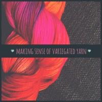 Making sense of variegated yarn
