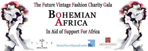 Fashion Charity Gala 'Bohemian Africa' from The Future Vintage 30 July, London