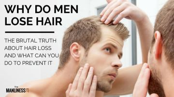 Understanding Why Men Lose Hair And What Can You Do To Prevent It