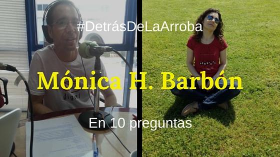 #DetrásDeLaArroba – Entrevista a @mhbarbon