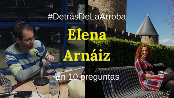 #DetrásDeLaArroba – Entrevista a @elenaarnaiz
