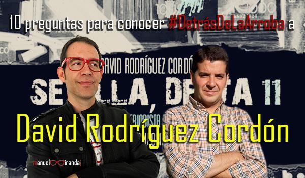 Descubriendo a David Rodríguez Cordón #DetrásDeLaArroba