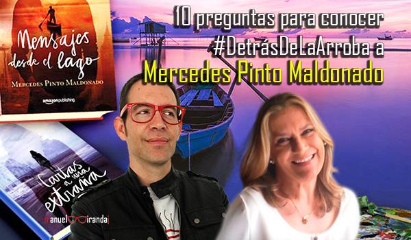 entrevista mercedes pinto maldonado #detrasdelaarroba