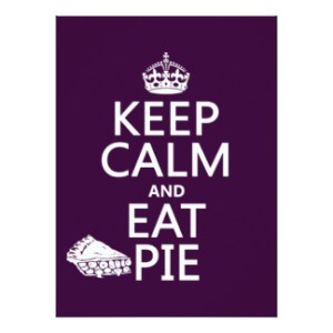 keep_calm_and_eat_pie_card-rbaa8a8ee1d004ebabb95e7c093b6129e_zk91i_324