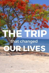The trip that changed our lives