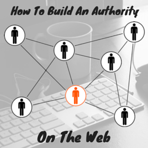 Build Authority On The Web