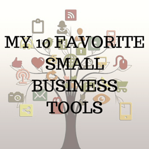 My Favorite Small Business Tools