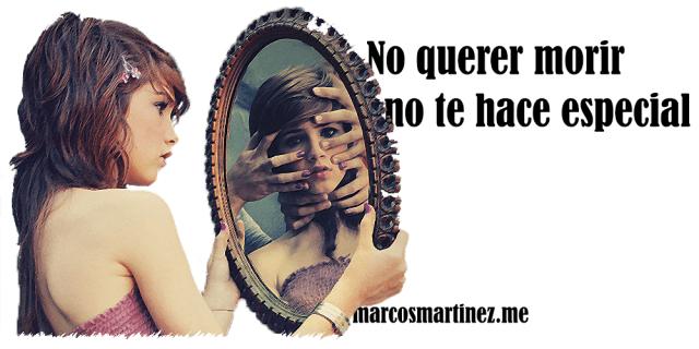 Cartel «No querer morir no te hace especial»