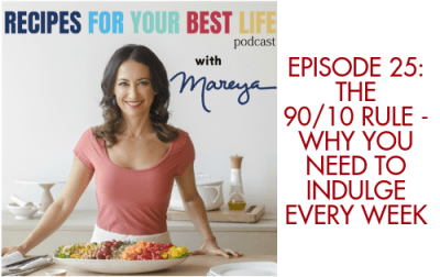 Ep. 25 – The 90/10 Rule: Why You Need to Indulge Every ...