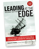 Leading at the Edge: Leadership Lessons from the Extraordinary Saga of Shackleton's Antarctic Expedition