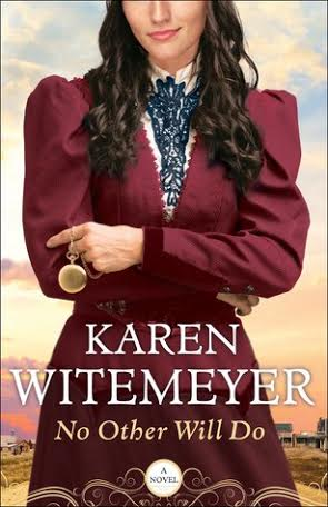 NO OTHER WILL DO by  Karen Witemeyer Review & Giveaway!