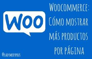 WooCommerce: Cómo mostrar más productos por página