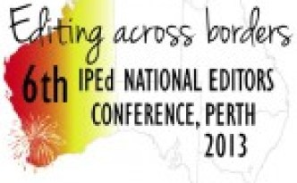 The 6th IPEd National Editors Conference, Perth 2013