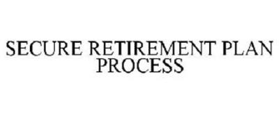 SECURE RETIREMENT PLAN PROCESS Trademark of Jacobs & Coolidge, LLC Serial Number: 85169158 ...