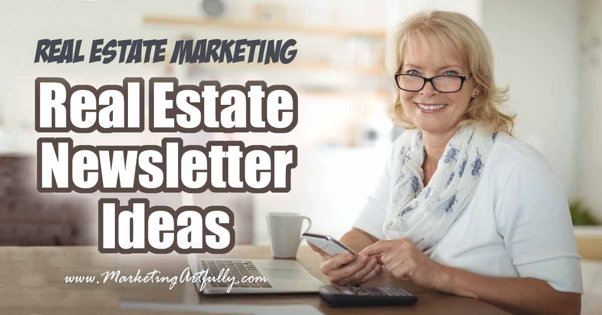 Real Estate Marketing - Real Estate Newsletter Ideas Marketing