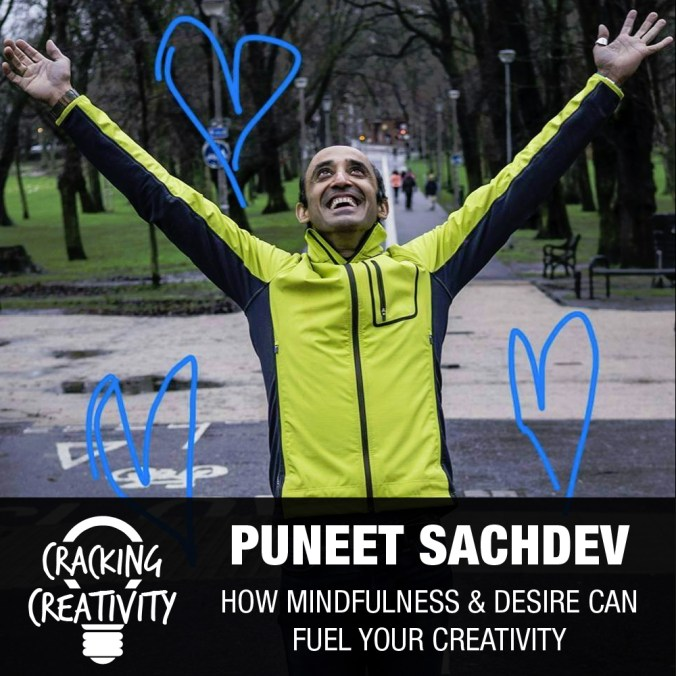 Puneet Sachdev on His Journey Into Creative Philanthropy, the Key to Successful Projects, and the Importance of Mindfulness - Cracking Creativity Episode 55
