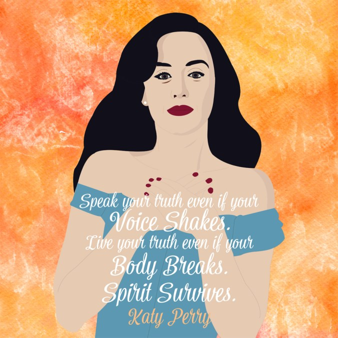 Speak your truth even if your voice shakes. Live your truth even if your body breaks. Spirit survives. - Katy Perry