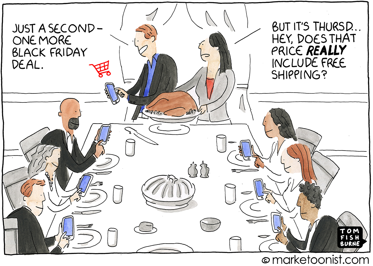 Black Friday Shopping Black Friday And Holiday Shopping Marketoonist Tom Fishburne