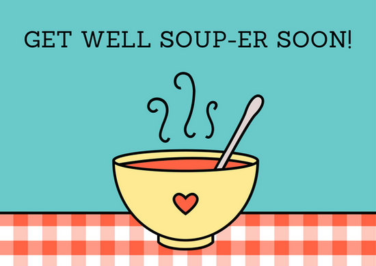 Soup Get Well Soon Card - Templates by Canva - get well soon card
