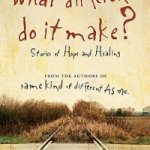What Difference Do It Make? by Ron Hall and Denver Moore