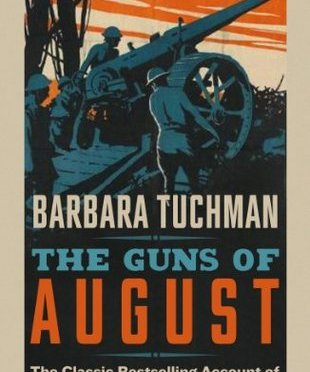 The Guns of August by Barbara Tuchman – a Brief Review