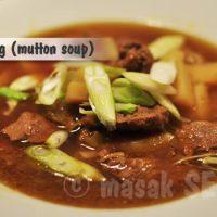 Sop Kambing (Mutton soup)
