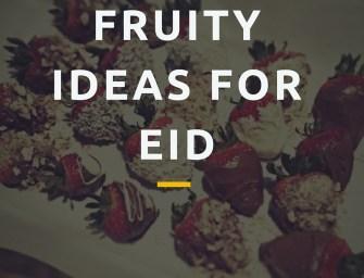 4 Fruity Ideas for Eid
