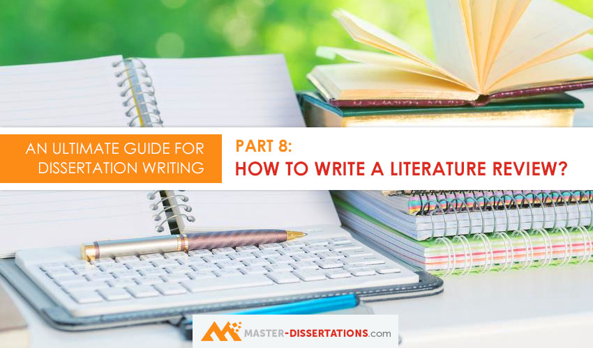 How to write a literature review chapter for dissertation - literature review