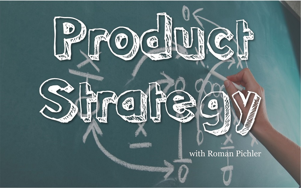 Develop the Right Product Strategy