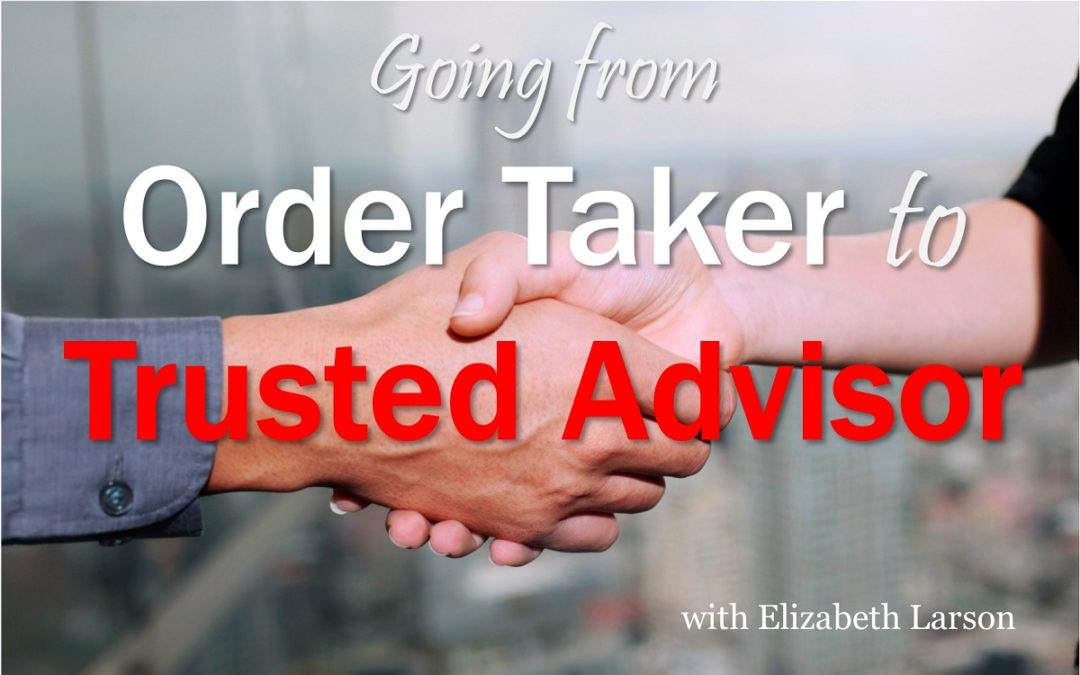 Move along the path from Order Taker to Trusted Advisor